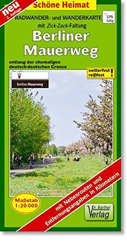 Radwander- und Wanderkarte Berliner Mauerweg mit Zick-Zack-Faltung: Entlang der ehemaligen deutsch-deutschen Grenze. 1:20000 (Schöne Heimat)