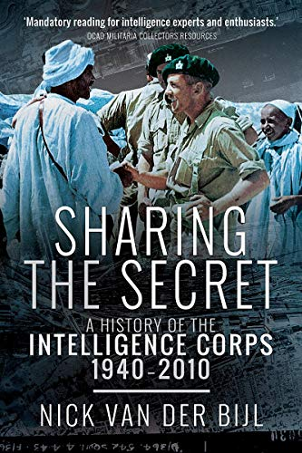 Sharing the Secret: The History of the Intelligence Corps, 1940-2010