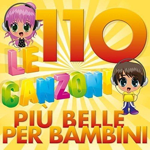 Le 110 Canzoni Piu Belle Per Bambini
