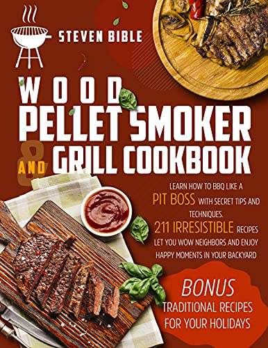 Wood Pellet Smoker And Grill Cookbook: Learn How...