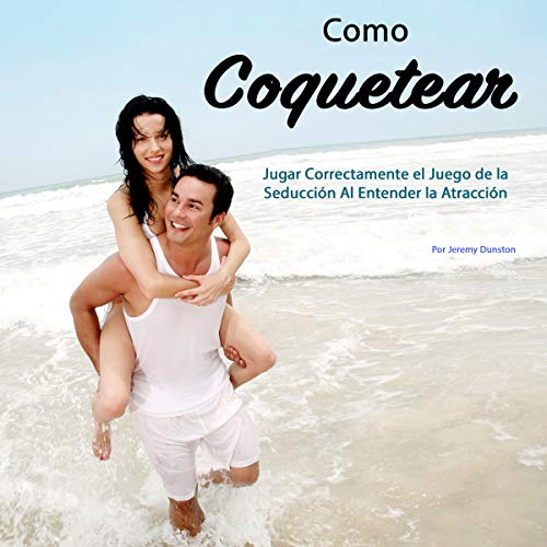 Como Coquetear [How to Flirt] audiobook cover art