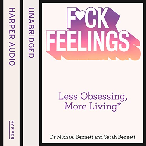 F--k Feelings: Less Obsessing, More Living audiobook cover art