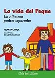 La vida del Peque: Un niño con padres separados (Club del Llibre)