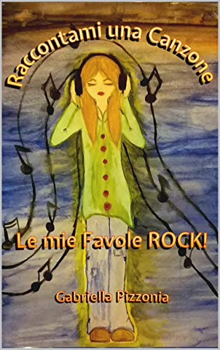 Raccontami una Canzone: Le mie Favole Rock!