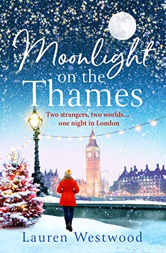 Moonlight on the Thames: a heartwarming and emotional love story for winter 2019 by [Lauren Westwood]