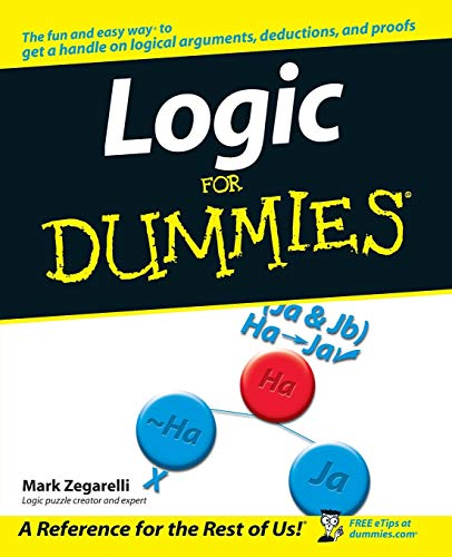 Compare Textbook Prices for Logic For Dummies 1 Edition ISBN 9780471799412 by Zegarelli, Mark