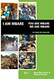 I AM Mbare - You are Mbare - We are Mbare: Let´s Ignite Our Community (English Edition)