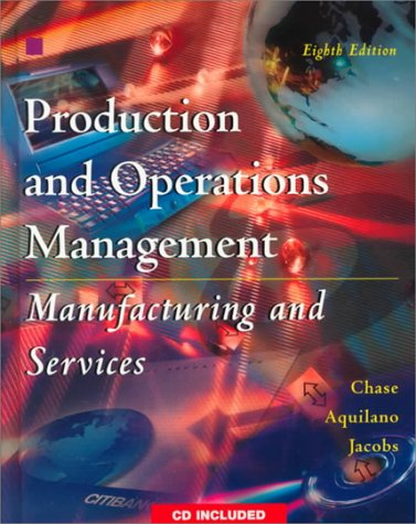 Compare Textbook Prices for Production and Operations Management: Manufacturing and Services 8th Edition ISBN 9780075612780 by Chase, Richard B.,Aquilano, Nicholas J.,Jacobs, F. Robert