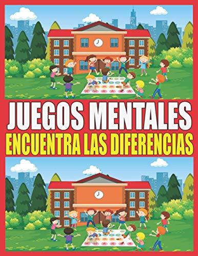 Juegos Mentales: Encuentra las diferencias para niños niñas y niños | 4-8 años ilustraciones a color | 50 páginas +500 diferencias
