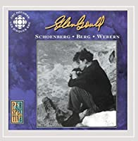 Gould, Glenn: Original Cbc Broadcasts - Schoenberg, Berg, Webern by Glenn Gould