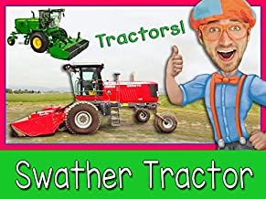 Explore A Swather Tractor with Blippi - Tractors for Toddlers