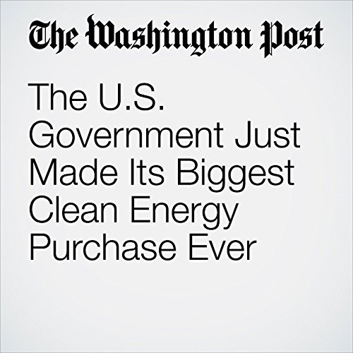 The U.S. Government Just Made Its Biggest Clean Energy Purchase Ever cover art