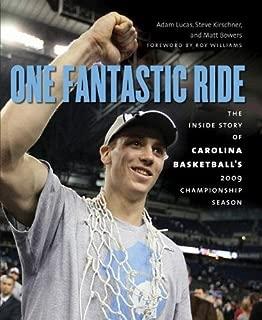 One Fantastic Ride: The Inside Story of Carolina Basketball's 2009 Championship Season