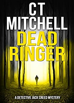 DEAD RINGER (Detective Jack Creed Murder Mystery Books Series Book 2) by [C T Mitchell]