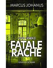 Fatale Rache: Soko Innen 2 (German Edition)