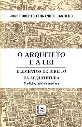 O Arquiteto e a Lei. Elementos de Direito da Arquitetura