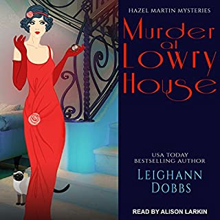 Murder at Lowry House     Hazel Martin Mysteries, Book 1              By:                                                                                                                                 Leighann Dobbs                               Narrated by:                                                                                                                                 Alison Larkin                      Length: 5 hrs and 2 mins     4 ratings     Overall 3.5