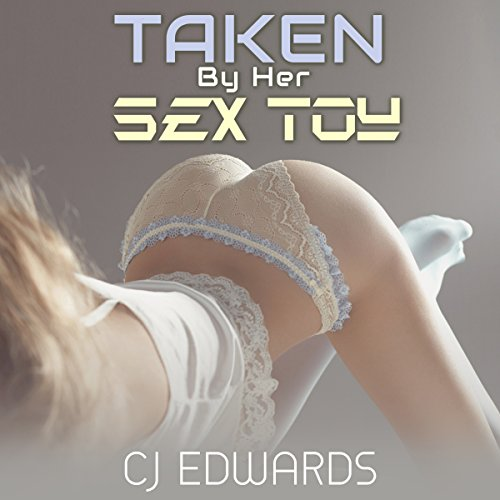 Taken by Her Sex Toy audiobook cover art