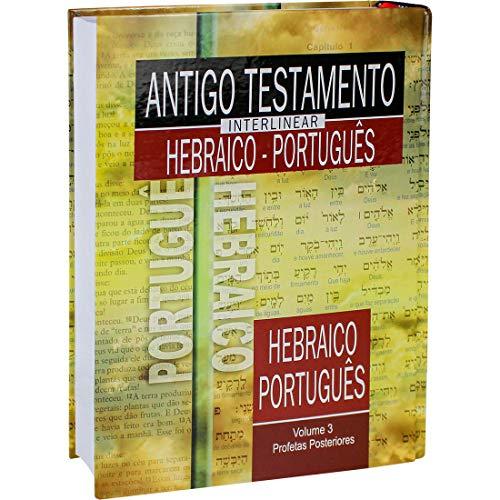 Antigo Testamento Interlinear Hebraico-Português Volume 3
