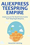 ALIEXPRESS TEESPRING EMPIRE: Create a $1,000 Per Month Extra Income from Teespring & Aliexpress