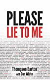 Please Lie To Me