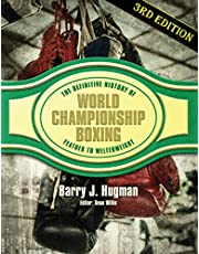 The Definitive History of World Championship Boxing 3rd Edition: Featherweight to Welterweight