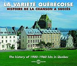 La Variete Quebecoise-Histoire de la Chanson a S