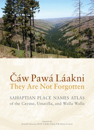 Compare Textbook Prices for Cáw Pawá Láakni / They Are Not Forgotten: Sahaptian Place Names Atlas of the Cayuse, Umatilla, and Walla Walla  ISBN 9780295990262 by Hunn, Eugene S.