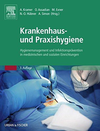 Krankenhaus- und Praxishygiene: Hygienemanagement und Infektionsprävention in medizinischen und sozialen Einrichtungen