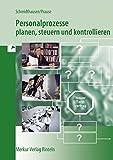 Personalprozesse planen, steuern und kontrollieren - Michael Schmidthausen