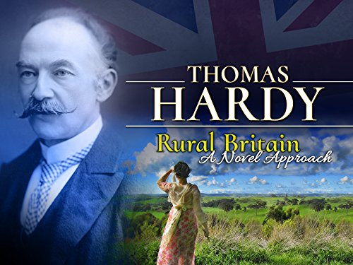Thomas Hardy: Rural Britain - A Novel Approach