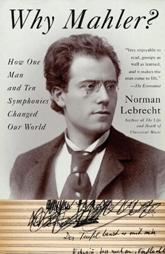 魔法集団罪人Why Mahler?: How One Man and Ten Symphonies Changed Our World (English Edition)
