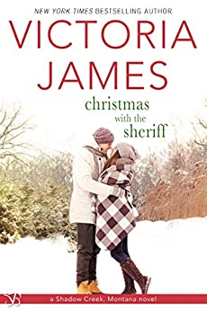 Christmas with the Sheriff (Shadow Creek, Montana Book 1) by [Victoria James]