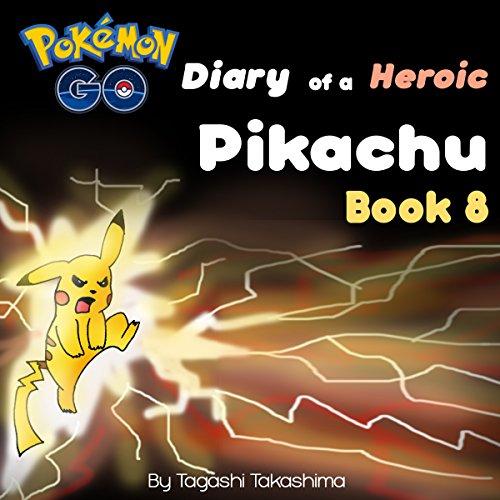 Pokemon Go: Diary of a Heroic Pikachu audiobook cover art