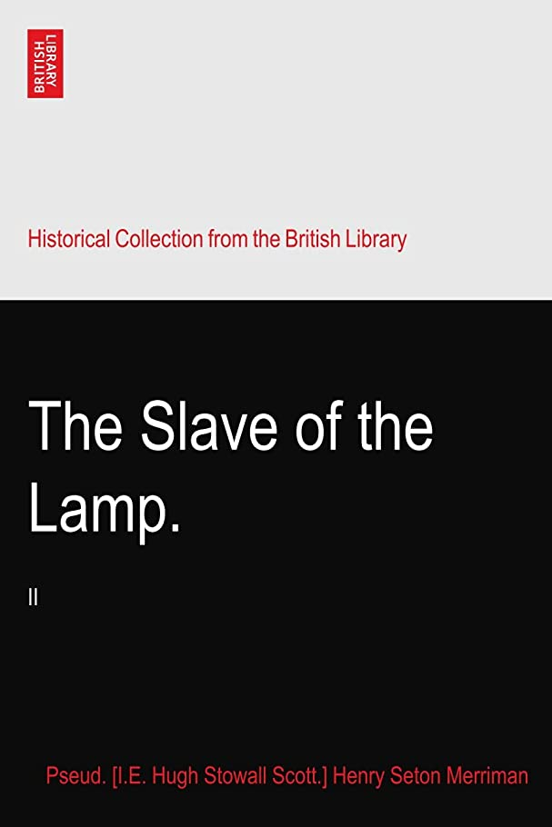 ライラックカポック雷雨The Slave of the Lamp.: II