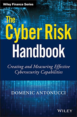 The Cyber Risk Handbook: Creating and Measuring Effective Cybersecurity Capabilities (Wiley Finance Editions)