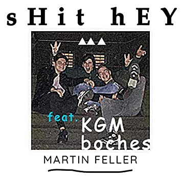 Shit Hey (feat. KGM Boches)