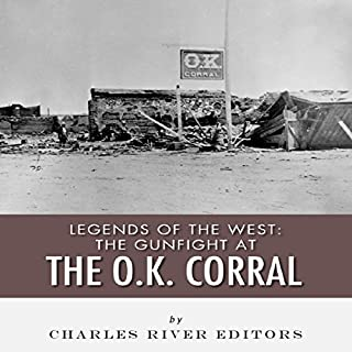 Legends of the West: The Gunfight at the O.K. Corral audiobook cover art
