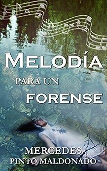 Melodía para un forense (Spanish Edition) by [Mercedes Pinto Maldonado]