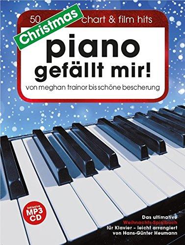 Christmas Piano gefällt mir! (Buch & CD): Songbook, CD für Klavier: Von Meghan Trainor Bis SCHöNe Bescherung