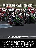 Motorrad: FIM Superbike Weltmeisterschaft 2018 in Magny-Cours (FRA) - 11. von 13 Saisonstationen: Superpole-Qualifikation / Übertragung vom Circuit de Nevers