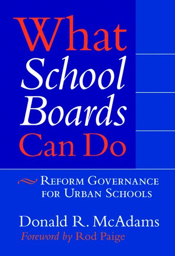 What School Boards Can Do Reform Governance For Urban Schools
