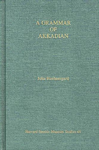 A Grammar of Akkadian (Harvard Semitic Studies)