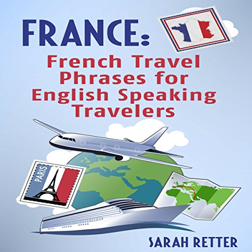 France: French Travel Phrases for English Speaking Travelers audiobook cover art