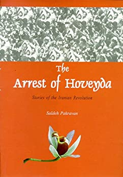 The Arrest of Hoveyda: Stories of the Iranian Revolution 1568591004 Book Cover