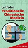 Leitfaden Traditionelle Chinesische Medizin - Claudia Focks