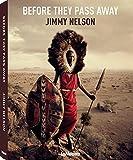 Before They Pass Away (Kleine Ausgabe: 25 x 31,9 cm) Bevor sie aussterben: Der einmalige Bildband mit Porträts von 27 Stammeskulturen rund um den Globus (Deutsch, Englisch) - 304 Seiten