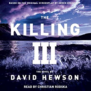 The Killing 3                   By:                                                                                                                                 David Hewson                               Narrated by:                                                                                                                                 Christian Rodska                      Length: 15 hrs and 43 mins     260 ratings     Overall 4.5