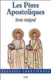 Les Pères Apostoliques : Texte intégral