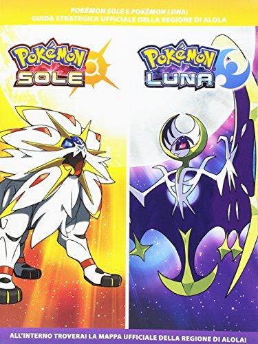 Pokémon Sole e Pokémon Luna. Guida strategica ufficiale